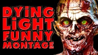 Dying Light Live Stream Funny Moments Montage  ( Twitch.tv/BlastphamousHD )