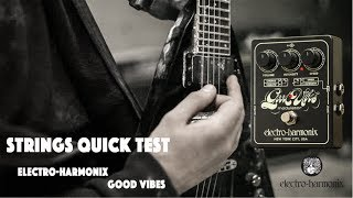 Strings Quick Test - Electro Harmonix Good Vibes pedal demo
