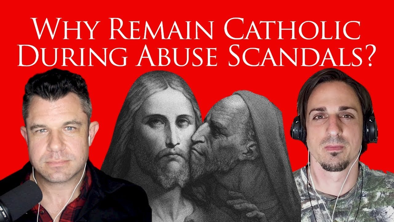 179: Why Remain Catholic During the Abuse Scandals? [Podcast