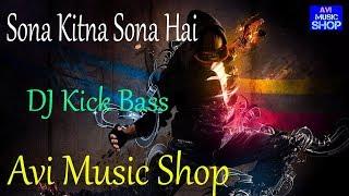 Sona Kitna Sona Hai - DJ Song _ Avi Music Shop