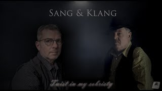 Sang & Klang  - Twist in my sobriety