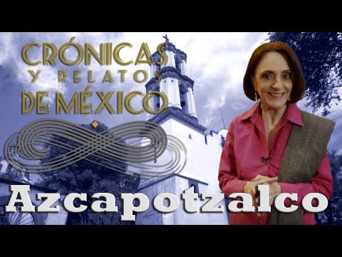 Crónicas y relatos de México - Azcapotzalco (06/06/2013)