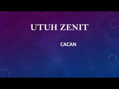 Cacan - Utuh Zenith