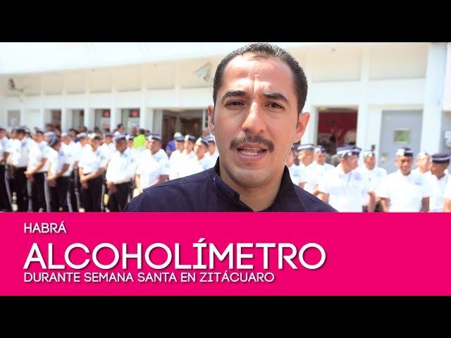 Habrá alcoholímetro durante semana santa en Zitácuaro