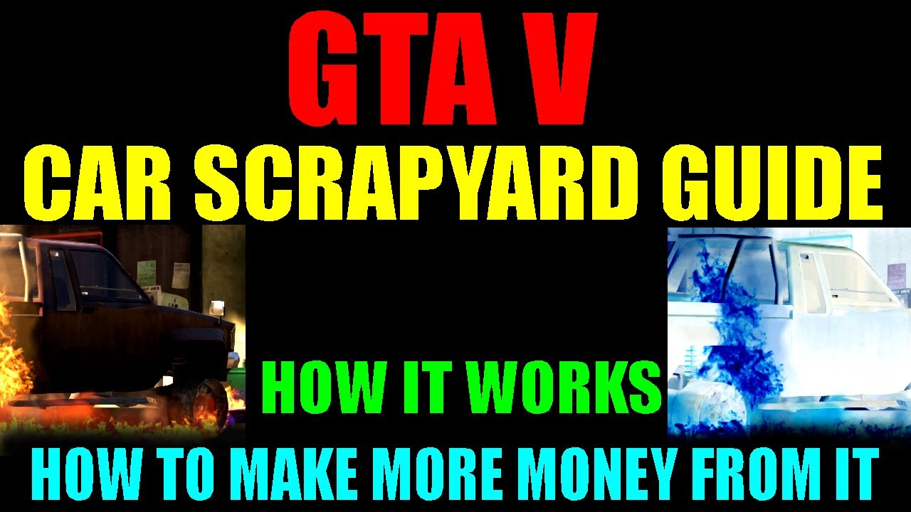 Grand Theft Auto V Car Scrapyard Guide | How It Works | How To Make ...