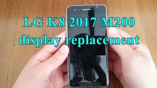 How to replace LG K8 2017 M200 LCD display   Screen replacement