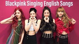 Blackpink Singing English Songs