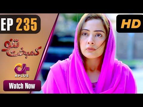 Kambakht Tanno - Episode 235 - Aplus ᴴᴰ Dramas
