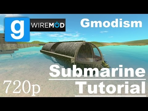 [Tutorial] Garry's Mod Wire Submarine (Weighted) -NO HOVERBALLS-