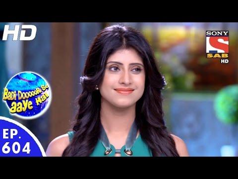 Download Badi Door Se Aaye Hain - बड़ी दूर से आये है - Episode 604 - 28th September, 2016