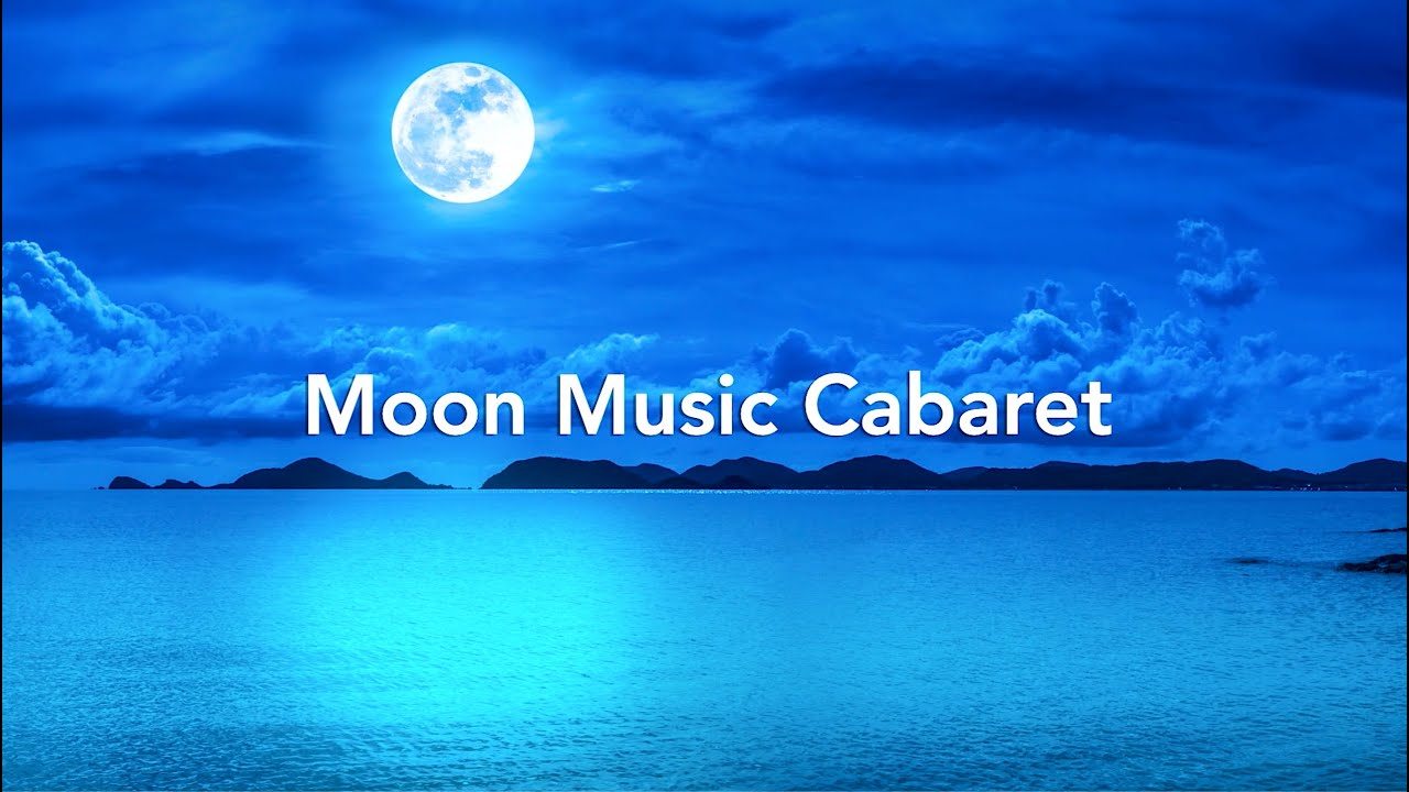 Moon Music Cabaret 2020 Youtube