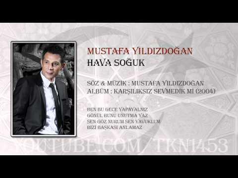Mustafa Yıldızdoğan - Hava Soğuk Dinle mp3 indir