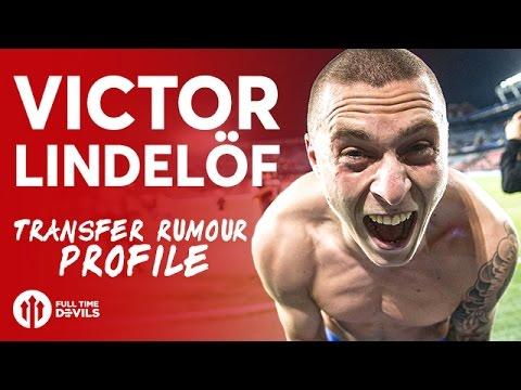 Victor Lindelöf MANCHESTER UNITED TRANSFER RUMOUR PROFILE