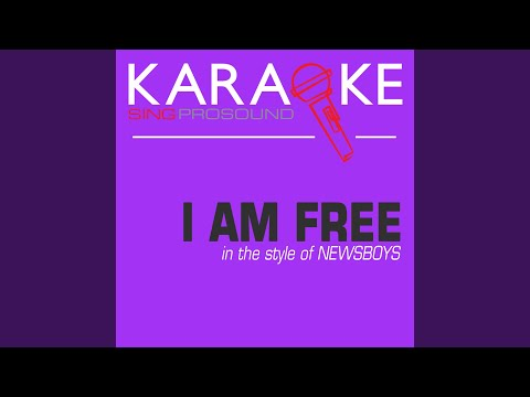 I Am Free (In the Style of Newsboys) (Karaoke with Background Vocal)