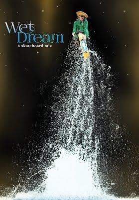 Wet Dream: A Skateboard Tale