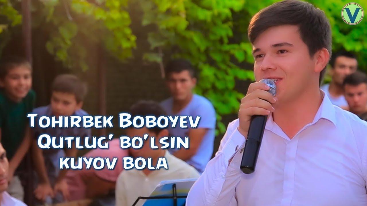 Tohirbek Boboyev - Qutlug' bo'lsin kuyov bola | Тохирбек - Кутлуг булсин куёв бола