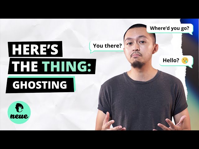 Here's The Thing: Ghosting