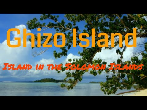 Visiting Ghizo Island, Island in the Solomon Islands