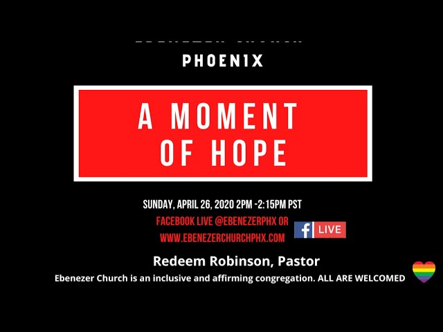 Ebenezer Church - PHX Moment of Hope 4-26-2020