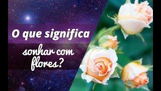 O que significa sonhar com flores?