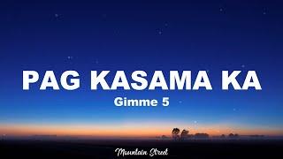Pag Kasama Ka - Gimme 5 (Lyrics)