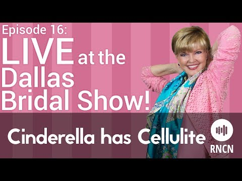 LIVE at the Dallas Bridal Show! | Cinderella has Cellulite - Episode 16
