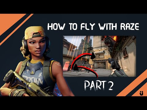 HOW TO FLY WITH RAZE - VALORANT GUIDE Part 2 |