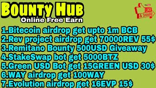 7 Airdrop @BCB(1M),@REV(55$),@Remitano(500$),@BTZ(5k),@GreenUSD(30$),@WAY(100),@EVP(15$)