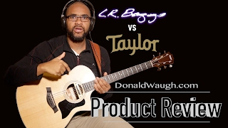 Acoustic Pickup War - LR Baggs vs Taylor