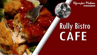 [FOOD REVIEW] RULLY BISTRO CAFE - Cordon memuaskan!