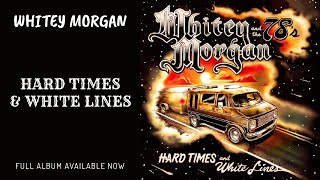 "Whitey Morgan Album ""Hard Times and White Lines"""