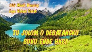 Gambar cover 103 Menit Nonstop Lagu Rohani Batak - BUKU ENDE HKBP  - TU JOLOM O DEBATANGKU
