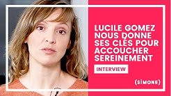 LUCILE GOMEZ NOUS DONNE SES CLÉS POUR ACCOUCHER SEREINEMENT