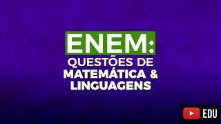 Questões do ENEM 2015 resolvidas: Linguagens & Matemática