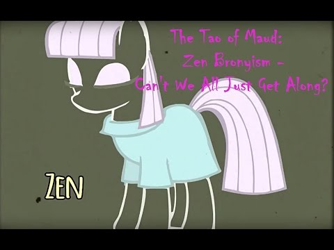 """""""Zen Bronyism - Can't We All Just Get Along?"""" """"Tao of Maud"""" FillyCon 2016"""