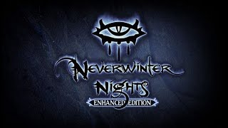 Neverwinter Nights: Enhanced Edition - Part 1 | IT'S GOOOOOOD!!!