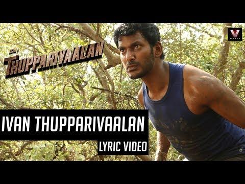 Ivan Thupparivaalan (Official Lyric Video) | Thupparivaalan | Vishal | Mysskin | Arrol Corelli