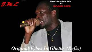 Original Vybes In Ghetto by Major Daps (Refix)