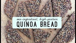 One-Ingredient, High-Protein Quinoa Bread