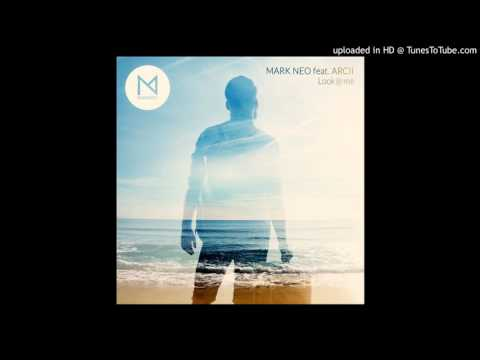 Mark Neo - Look @ Me (feat. Arcii)- Radio Mix