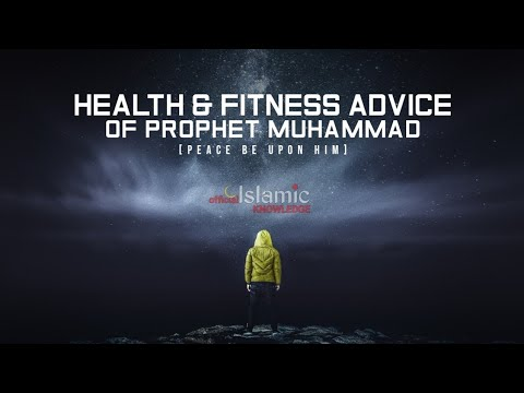 Top Ten Health Fitness Tips And Advice Of Prophet Muhammad (PBUH)