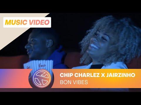 CHIP CHARLEZ & JAIRZINHO – BON VIBES