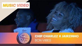 CHIP CHARLEZ & JAIRZINHO - BON VIBES (PROD. CARMEL)