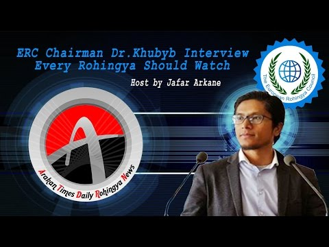 ERC Chairman Dr.Khubyb Interview , Every Rohingya Should Watch!