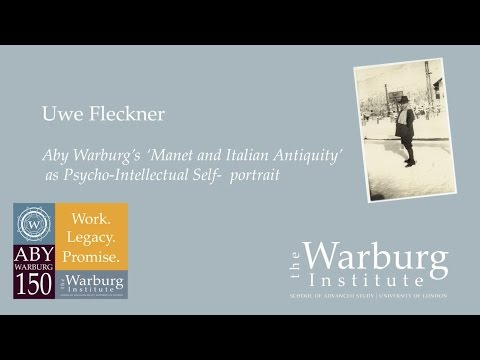 Uwe Fleckner: Aby Warburg's 'Manet and Italian Antiquity' as Psycho-Intellectual Self-Portrait