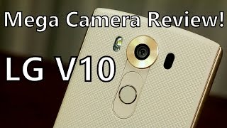 LG V10 Mega 4K Camera Review! Does It Live Up to The Hype?