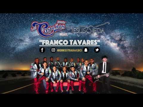 Franco Tavares | Banda Los Costenos Feat. Jesus Ojeda (Remix) | + Descargar