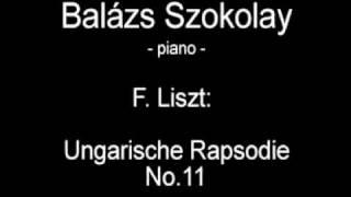 F. Liszt: Ungarische Rapsodie No. 11 - Balázs Szokolay
