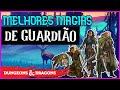 AS MELHORES MAGIAS DE GUARDIÃO EM D&D 5E