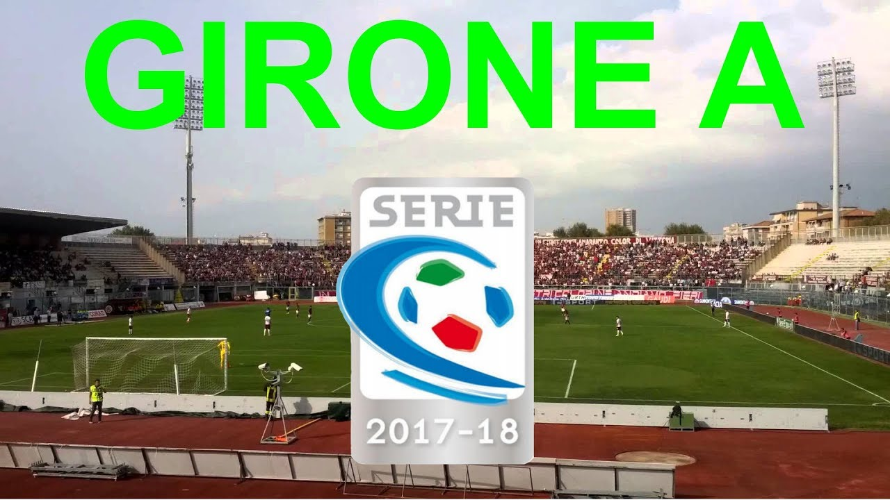 Stadi Serie C 2017 2018 Girone A Youtube